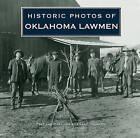 Historic Photos of Oklahoma Lawmen by Larry Johnson (Hardback, 2010)