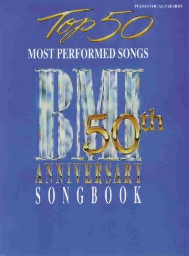 Top 50 Most Performed Songs  BMI 50th Anniversary Songbook  Piano Voc