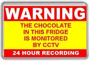WARNING-THE-CHOCOLATE-IN-THIS-FRIDGE-IS-MONITORED-ON-CCTV-Novelty-Fridge-Magnet