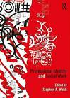 Professional Identity and Social Work by Taylor & Francis Ltd (Paperback, 2017)