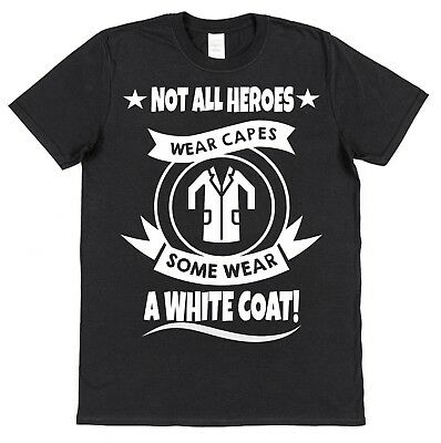 SOME HEROES WEAR WHITE COATS Cotton T-Shirt dr doctor scientist psychiatrist lab