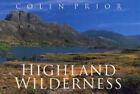 Highland Wilderness by Colin Prior (Hardback, 2004)