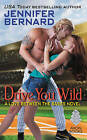 Drive You Wild: A Love Between the Bases Novel by Jennifer Bernard (Paperback, 2016)