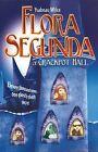 Flora Segunda of Crackpot Hall by Ysabeau S Wilce (Paperback, 2007)
