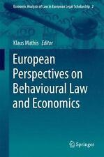 Economic Analysis of Law in European Legal Scholarship: European Perspectives...