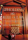 Upholding The Rule of Law 9781450273633 by Frank B. Borowiec Hardcover