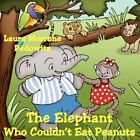 The Elephant Who Couldn't Eat Peanuts by Laura Morrone Pedowitz 9781438947600