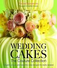 Wedding Cakes: The Couture Collection: Elegant, Unique and Beautiful Cake Designs for Every Season by Naomi Yamamoto (Hardback, 2013)