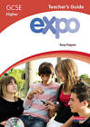 Expo (OCR and AQA) GCSE French Higher Teacher's Guide and CD-ROM by Tracy Traynor (Mixed media product, 2009)