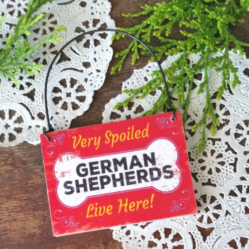 SPOILED GERMAN SHEPHERDS HERE Cute Gift USA New Ornament Size Mini Wood Sign