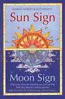 Sun Sign, Moon Sign: Discover the Personality Secrets of the 144 Sun-moon Combinations by Suzi Harvey, Charles Harvey (Paperback, 2009)