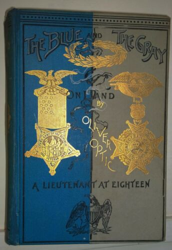 3 bks Lee Shepard -1st Oliver Optic The Blue and the Gray on Land 1894-1899