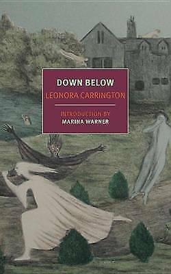 1 of 1 - Down Below by Leonora Carrington, Marina Warner (Paperback, 2017)