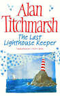 The Last Lighthouse Keeper by Alan Titchmarsh (Paperback, 2004)