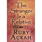 The Stranger Is a Relative 9781451210958 by Ruby Ackah Paperback