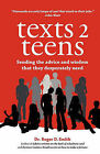 Texts 2 Teens: Sending the Advice and Wisdom That They Desperately Need by Roger D Smith (Paperback / softback, 2010)