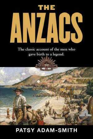The Anzacs By Patsy Adam-Smith (Large Paperback, 2011)
