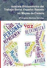 Analisis Bibliometrico Del Trabajo Social Espanol Basado en Mapas de Ciencia...