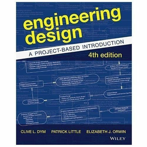 Engineering Design A Project Based Introduction By Elizabeth Orwin Clive L Dym And Patrick Little 2013 Trade Paperback For Sale Online Ebay