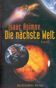 Isaac-Asmimov-Die-naechste-Welt-SF-Roman-Bechtermuenz-geb-Ausgabe-2000