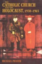 The Catholic Church and the Holocaust, 1930-1965 by Michael Phayer (2001,...