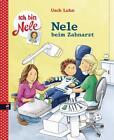 Nele beim Zahnarzt / Ich bin Nele Bd. 11 von Usch Luhn (2015, Gebundene Ausgabe)