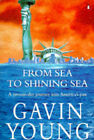 From Sea to Shining Sea: Present-day Journey into America's Past by Gavin Young (Paperback, 1996)