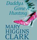 Daddy's Gone a Hunting von Mary Higgins Clark (2013)