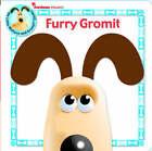 Furry Gromit by Aardman (Board book, 2005)