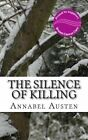 The Silence of Killing: The Second Julie Lane Murder Mystery by Annabel Austen (Paperback / softback, 2013)