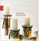 Natürlich schöne Weihnachtszeit von Ilona Butterer (2013, Gebundene Ausgabe)