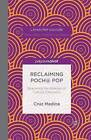 Reclaiming Poch@ Pop: Examining the Rhetoric of Cultural Deficiency: 2015 by Cruz Medina (Paperback, 2015)
