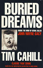 Buried Dreams: Inside the Mind of Serial Killer John Wayne Gacy by Tim Cahill (Paperback, 1993)
