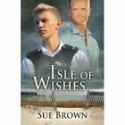 Isle of Wishes by Sue Brown (Paperback / softback, 2013)