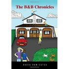 The Bed and Breakfast Chronicles 9781450079051 Hardcover P H