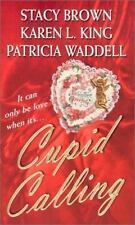 Cupid Calling (Zebra Historical Romance) Stacy Brown, Karen L. King, Patricia W