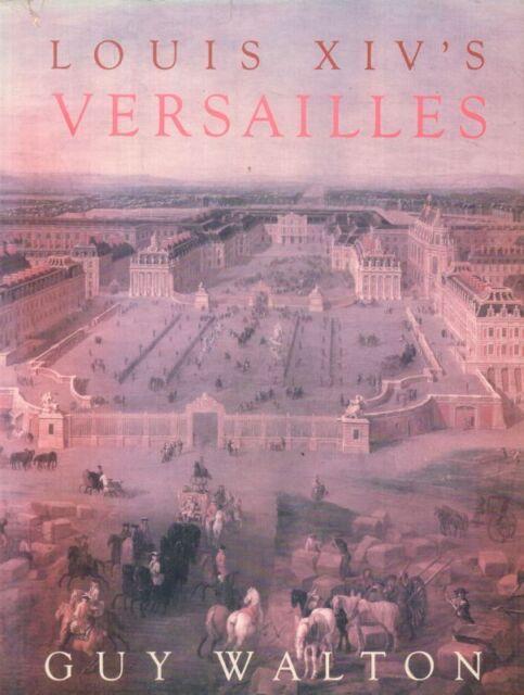 Louis XIV's Versailles(Hardback Book)Guy Walton-UK-1986-VG