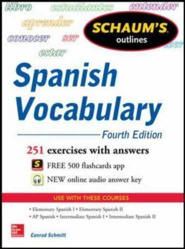 Schaum S Outline Of Spanish Vocabulary 251 Exercises With Answers By Conrad J Schmitt 2013 Paperback For Sale Online EBay