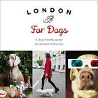 London For Dogs: A dog-friendly guide to the best of the city by Sarah Guy (Paperback, 2017)