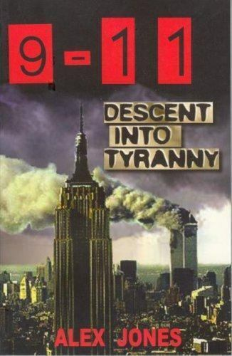 9-11 Descent Into Tyranny BY ALEX JONES Book- BANNED BOOK!!!