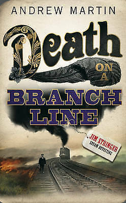 """AS NEW"" Martin, Andrew, Death on a Branch Line (Jim Stringer Steam Detective),"