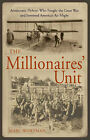 The Millionaires' Unit: The Aristocratic Flyboys Who Fought the Great War and Invented America's Air Power by Marc Wortman (Hardback, 2006)