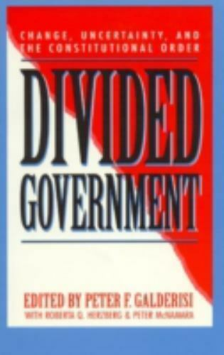 Divided Government : Change, Uncertainty, and the Constitutional Order