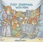 Just Shopping with Mom by Mercer Mayer (Hardback, 1998)