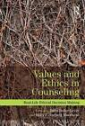 Values and Ethics in Counseling: Real-Life Ethical Decision Making by Taylor & Francis Ltd (Paperback, 2013)