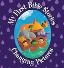 My First Bible Stories: Changing Pictures by Juliet David (Hardback, 2011)