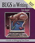 Bugs in Writing: Guide to Debugging Your Prose by Lyn Dupre (Paperback, 1998)