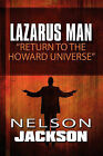 Lazarus Man: Return to the Howard Universe by Nelson Jackson (Paperback / softback, 2010)