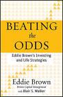 Beating the Odds: Eddie Brown's Investing and Life Strategies by Blair S. Walker, Eddie Brown (Hardback, 2011)