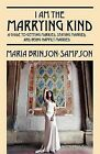 I Am the Marrying Kind: A Guide to Getting Married, Staying Married, and Being Happily Married by Maria Brinson Sampson (Paperback / softback, 2012)